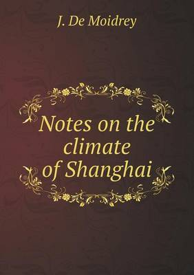 Notes on the Climate of Shanghai