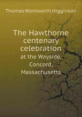 The Hawthorne Centenary Celebration at the Wayside, Concord, Massachusetts