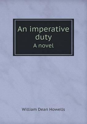 An Imperative Duty a Novel