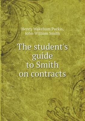 The Student's Guide to Smith on Contracts