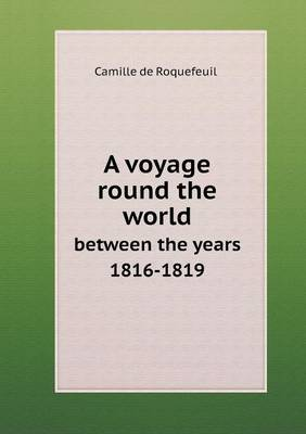 A Voyage Round the World Between the Years 1816-1819