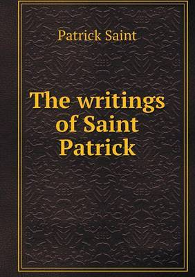 The Writings of Saint Patrick