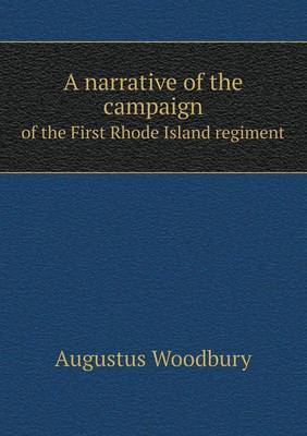 A Narrative of the Campaign of the First Rhode Island Regiment