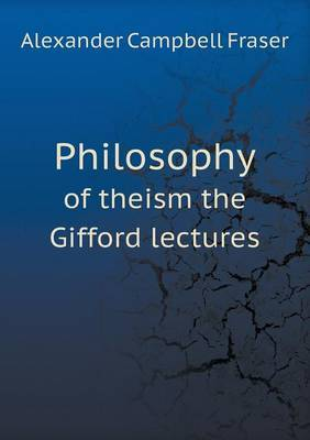 Philosophy of Theism the Gifford Lectures