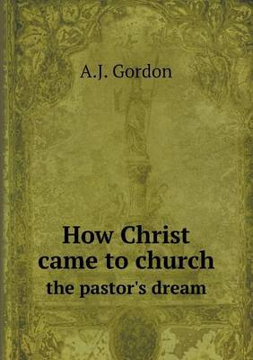 How Christ Came to Church the Pastor's Dream