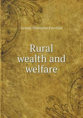Rural Wealth and Welfare