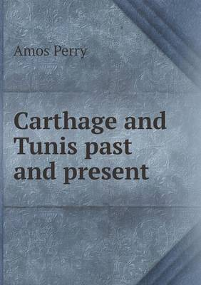 Carthage and Tunis Past and Present