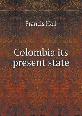 Colombia Its Present State