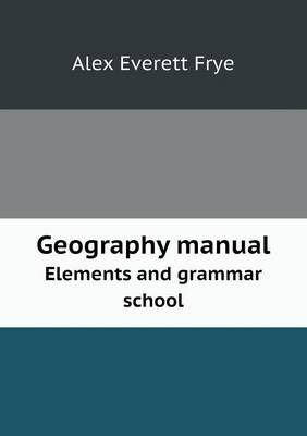 Geography Manual Elements and Grammar School