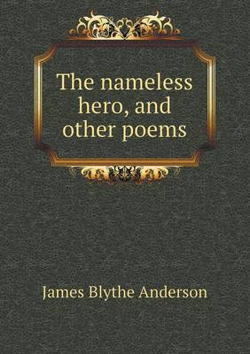 The Nameless Hero, and Other Poems