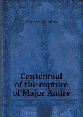 Centennial of the Capture of Major Andre