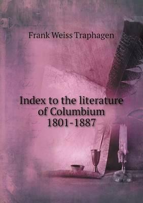 Index to the Literature of Columbium 1801-1887