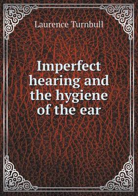 Imperfect Hearing and the Hygiene of the Ear