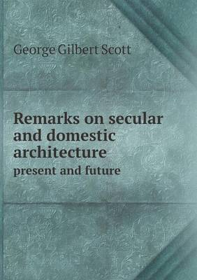Remarks on Secular and Domestic Architecture Present and Future
