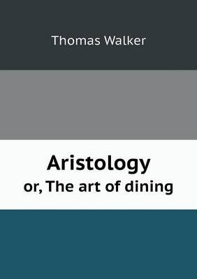 Aristology Or, the Art of Dining