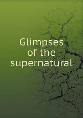 Glimpses of the Supernatural