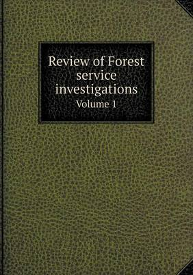 Review of Forest Service Investigations Volume 1