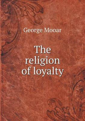 The Religion of Loyalty