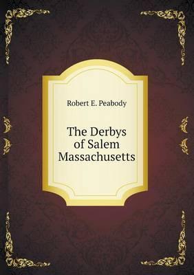 The Derbys of Salem Massachusetts
