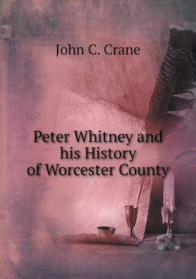 Peter Whitney and His History of Worcester County