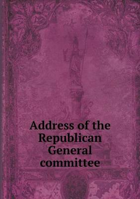 Address of the Republican General Committee