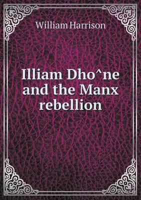Illiam Dho Ne and the Manx Rebellion
