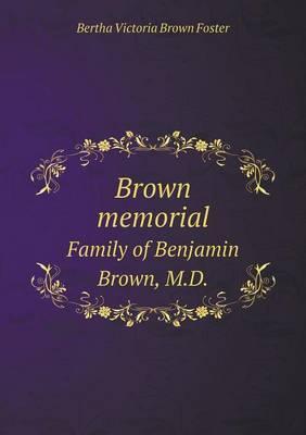 Brown Memorial Family of Benjamin Brown, M.D.