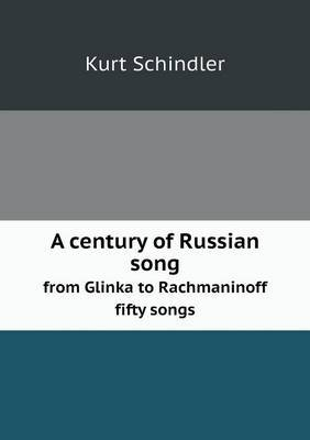 A Century of Russian Song from Glinka to Rachmaninoff Fifty Songs