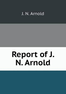 Report of J. N. Arnold