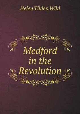 Medford in the Revolution