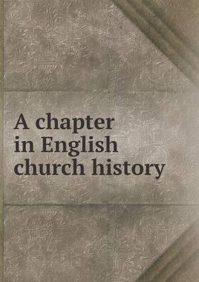 A Chapter in English Church History
