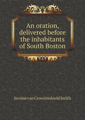 An Oration, Delivered Before the Inhabitants of South Boston