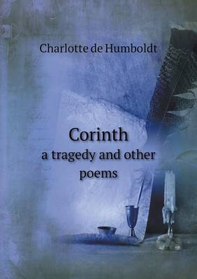 Corinth a Tragedy and Other Poems