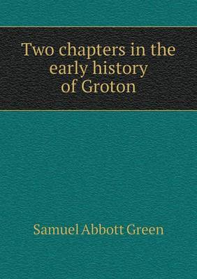 Two Chapters in the Early History of Groton