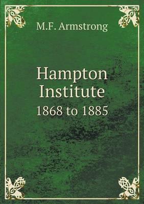 Hampton Institute 1868 to 1885