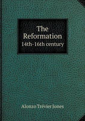 The Reformation 14th-16th Century