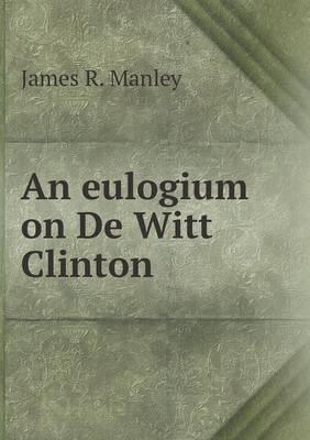 An Eulogium on de Witt Clinton