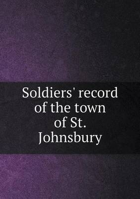 Soldiers' Record of the Town of St. Johnsbury