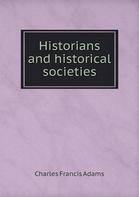 Historians and Historical Societies