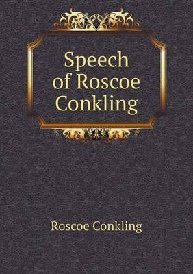 Speech of Roscoe Conkling