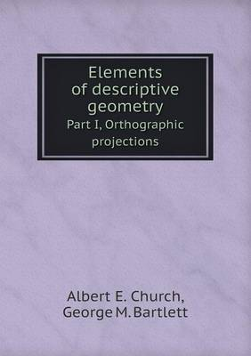 Elements of Descriptive Geometry Part I, Orthographic Projections