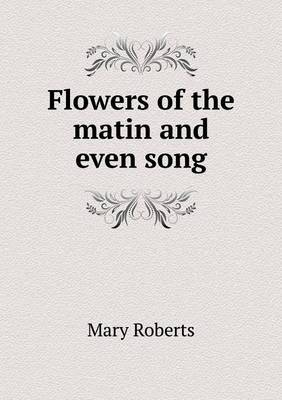 Flowers of the Matin and Even Song