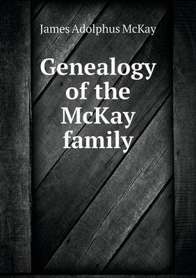 Genealogy of the McKay Family