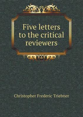 Five Letters to the Critical Reviewers