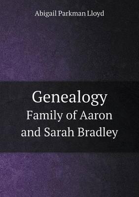 Genealogy Family of Aaron and Sarah Bradley