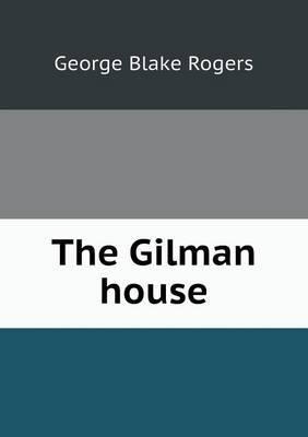 The Gilman House