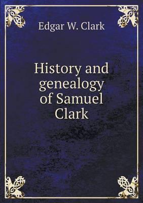 History and Genealogy of Samuel Clark