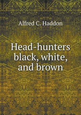 Head-Hunters Black, White, and Brown