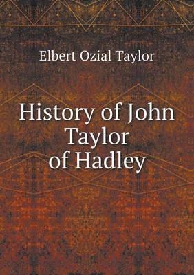 History of John Taylor of Hadley