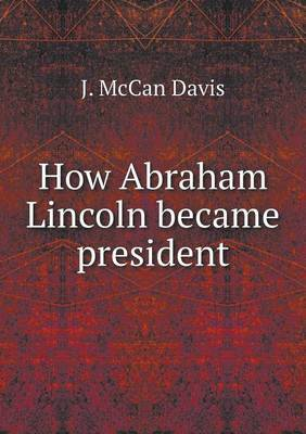 How Abraham Lincoln Became President